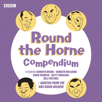 Round the Horne Compendium - Classic BBC Radio Comedy audiobook by Barry Took,Marty Feldman