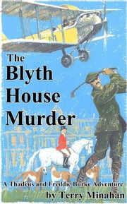 The Blyth House Murder ebook by Terry Minahan