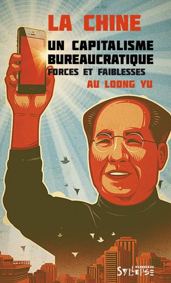 La Chine : un capitalisme bureaucratique - Forces et faiblesses ebook by Au Loong Yu