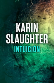 Intuición ebook by Karin Slaughter