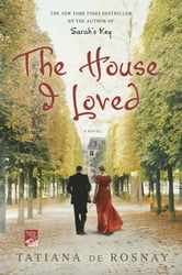 The House I Loved ebook by Tatiana de Rosnay