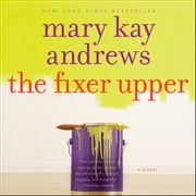 The Fixer Upper audiobook by Mary Kay Andrews