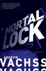 Mortal Lock ebook by Andrew Vachss