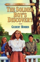 The Soldier Boy's Discovery ebook by Gilbert L Morris