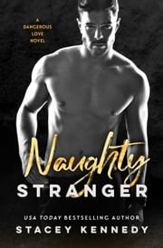 Naughty Stranger e-bok by Stacey Kennedy