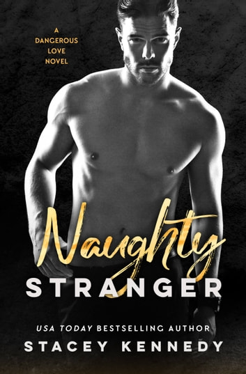 Naughty Stranger ebook by Stacey Kennedy