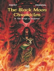 Black Moon Chronicles - Volume 9 - The Songs of Negation ebook by Pontet Cyril, François Froideval