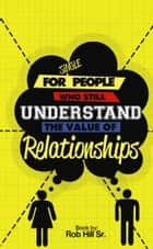 For Single People Who Still Understand The Value of Relationships ebook by Spirit Filled Creations