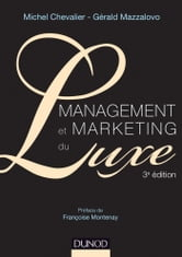 Management et Marketing du luxe - 3e éd. ebook by Michel Chevalier,Gérald Mazzalovo