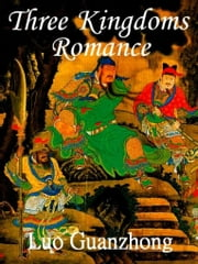 Three Kingdoms Romance ebook by Luo Guanzhong