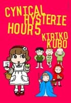 Cynical Hysterie Hour Vol.5 ebook by Kiriko Kubo