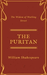 The Puritan (Annotated) - The Widow of Watling Street ebook by William Shakespeare