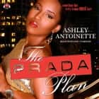 The Prada Plan audiobook by Ashley Antoinette, Buck 50 Productions