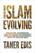 Islam Evolving ebook by Taner Edis