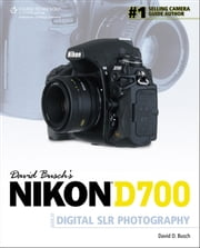 David Busch's Nikon D700 Guide to Digital SLR Photography ebook by David D. Busch