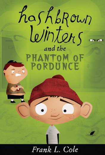 Hashbrown Winters and the Phantom of Pordunce ebook by Frank L. Cole