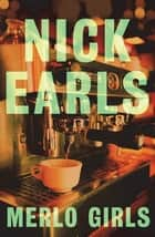 Merlo Girls ebook by Nick Earls