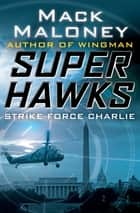 Strike Force Charlie ebook by