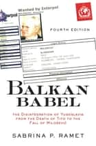 Balkan Babel ebook by Sabrina Petra Ramet