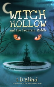 Witch Hollow and the Fountain Riddle (Book 2)