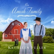 An Amish Family - Four Stories audiobook by Kathleen Fuller