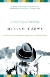 A Boy of Good Breeding ebook by Miriam Toews
