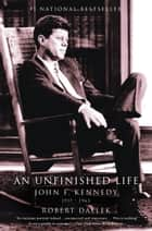 An Unfinished Life ebook by Robert Dallek