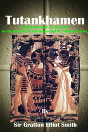 Tutankhamen: and the discovery of his tomb by the late Earl of Carnarvon and Mr. Howard Carter (1923) ebook by Kobo.Web.Store.Products.Fields.ContributorFieldViewModel