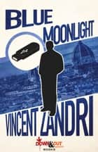 Blue Moonlight ebook by Vincent Zandri