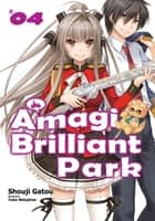 Amagi Brilliant Park: Volume 4 ebook by Shouji Gatou