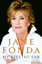 My Life So Far (with Bonus Content) ebook by Jane Fonda