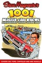 Steve Magnante's 1001 Muscle Car Facts ebook by Steve Magnante