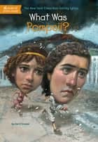 What Was Pompeii? ebook by Jim O'Connor, John Hinderliter, Who HQ