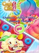 Candy Crush Jelly Saga , Wiki, Game Guide Unofficial ebook by Josh Abbott