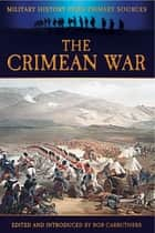 The Crimean War ebook by Bob Carruthers