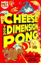 Cheese from Dimension Pong ebook by Gareth P. Jones, Steve May