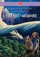 L'enfant-mémoire ebook by Danielle Martinigol, Alain Grousset