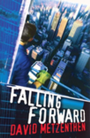 Falling Forward ebook by David Metzenthen