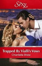 Trapped By Vialli's Vows 電子書 by Chantelle Shaw