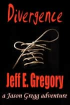 Divergence ebook by Jeff E. Gregory