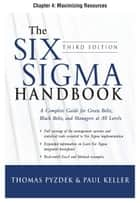 The Six Sigma Handbook, Third Edition, Chapter 4 - Maximizing Resources ebook by Thomas Pyzdek,Paul Keller
