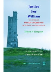 Justice for William: The Story of Wendy Crompton, Mother of a Murdered Son ebook by Simpson, Helen
