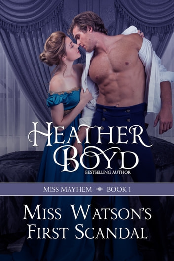 Miss Watson's First Scandal ekitaplar by Heather Boyd