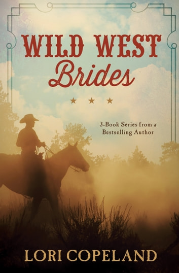 Wild West Brides - 3-Book Series from a Bestselling Author ebook by Lori Copeland