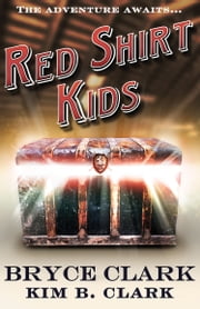 Red Shirt Kids ebook by Bryce Clark,Kim B. Clark