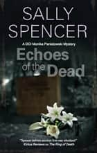Echoes of the Dead ebook by Sally Spencer
