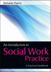 An Introduction To Social Work Practice ebook by Melanie Parris