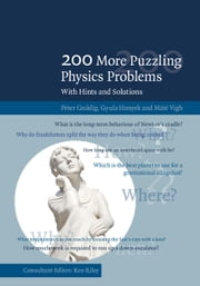 200 More Puzzling Physics Problems - With Hints and Solutions ebook by Péter Gnädig,Gyula Honyek,Máté Vigh,Ken F. Riley