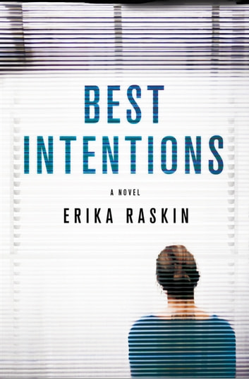 Best Intentions - A Novel ebook by Erika Raskin