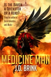 Medicine Man ebook by J. D. Brink